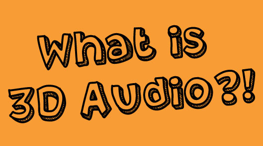What is 3D Audio
